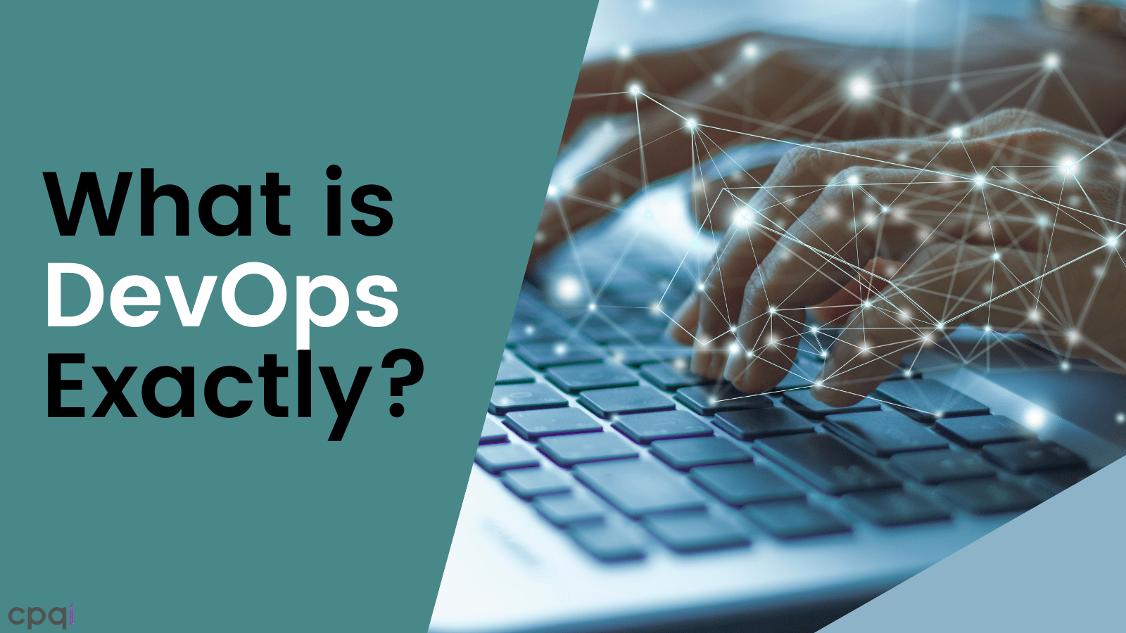 What is DevOps Exactly