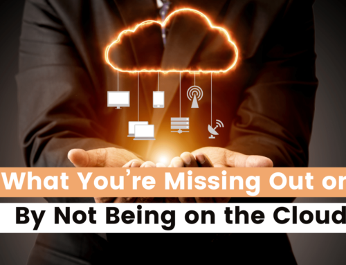 What You're Missing Out on By Not Being on the Cloud
