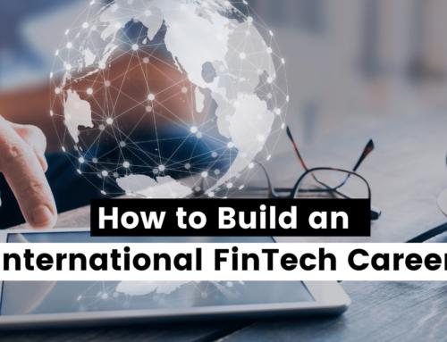 How to Build an International FinTech Career