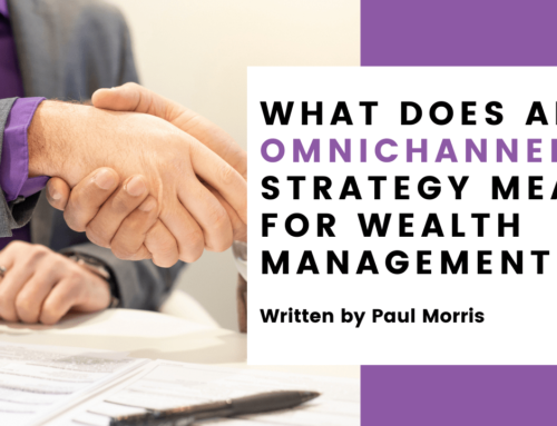 What Does an Omnichannel Strategy Mean for Wealth Management?