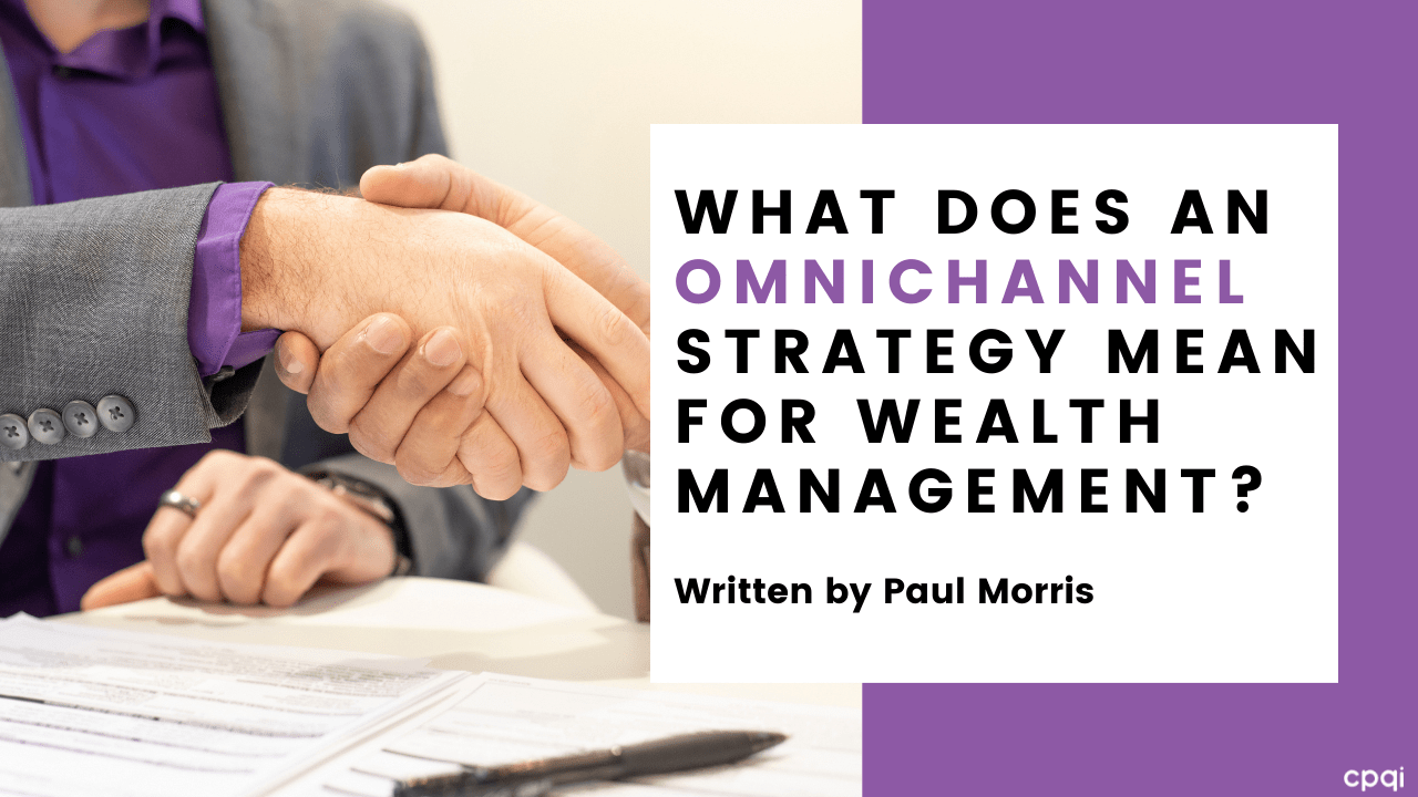 What does an omnichannel strategy mean for wealth management