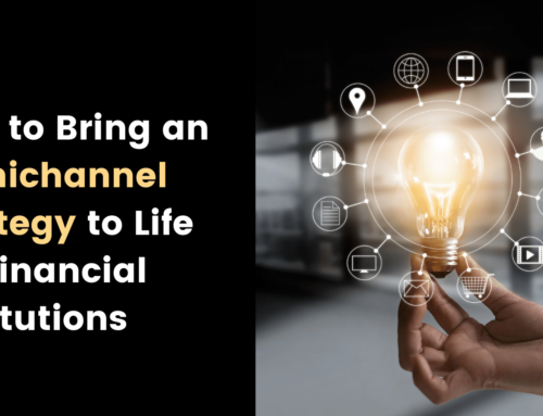 How to Bring an Omnichannel Strategy to Life for Financial Institutions