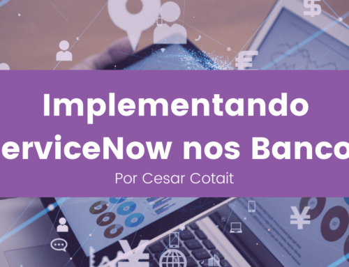 Implementando ServiceNow nos bancos